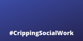 Image shows the hashtag #CrippingSocialWork in white letters against a solid blue background. This hashtag was created by social worker Lynne Fetter.